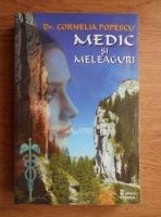 Anticariat: Cornelia Popescu - Medic si meleaguri