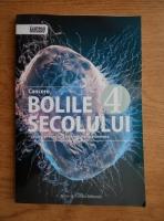 Anticariat: Cristina Balanescu - Bolile secolului. Cancere. Cauze, preventie, cele mai noi tratamente (volumul 4)