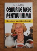 Anticariat: D. E. du Brin - Ceaiurile mele pentru inima