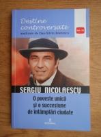Dan Silviu Boerescu - Sergiu Nicolaescu. O poveste unica si o succesiune de intamplari ciudate. Mituri urbane si docu-drame insotite de consemnari din presa
