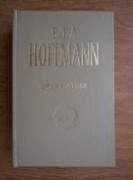 E. T. A. Hoffmann - Opere alese