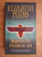 Elizabeth Peters - Mormantul pasarii de aur