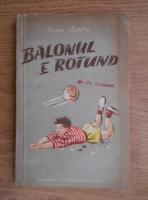 Eugen Barbu - Balonul e rotund