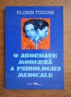 Anticariat: Florin Tudose - O abordare moderna a psihologiei medicale