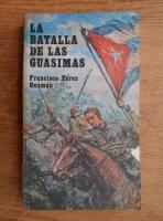 Anticariat: Francisco Perez Guzman - La batalla de las Guasimas