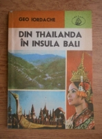 Anticariat: Geo Iordache - Din Thailanda in Insula Bali