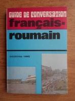 Anticariat: Gheorghina Hanes - Guide de conversation francais-roumain