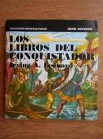 Irving A. Leonard - Los libros del conquistador