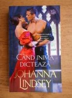 Johanna Lindsey - Cand inima dicteaza