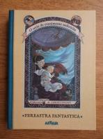 Lemony Snicket - Fereastra fantastica (volumul 3)