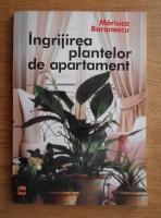 Mariuca Baronescu - Ingrijirea plantelor de apartament