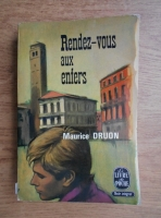 Anticariat: Maurice Druon - Rendez-vous aux enfers