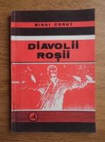 Anticariat: Mihai Corut - Diavolii rosii