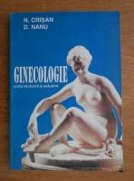 N. Crisan, Daniel Nanu - Ginecologie. Editie revazuta si adaugita