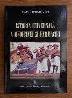 Anticariat: Radu Iftimovici - Istoria universala a medicinei si farmaciei