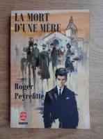 Roger Peyrefitte - La mort d'une mere