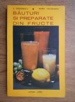 S. Teodorescu - Bauturi si preparate din fructe