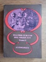 Teatro cubano del siglo XIX. Antologia (volumul 1)