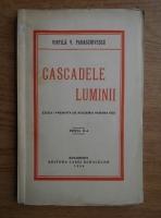 Vintila V. Paraschivescu - Cascadele luminii (1938)