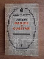 Voltaire - Maxime si cugetari