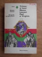 Anticariat: Abatele Prevost, Bernardin de Saint Pierre - Tristan si Iseut. Manon Lescaut. Paul si Virginia