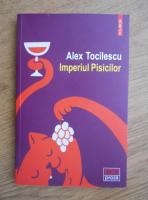 Anticariat: Alex Tocilescu - Imperiul pisicilor