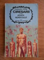 Constantin Chirita - Ciresarii. Roata norocului (volumul 3)