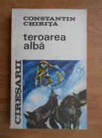 Constantin Chirita - Ciresarii. Teroarea alba (volumul 4)
