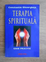 Constantin Gheorghita - Terapia spirituala