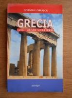 Anticariat: Corneliu Obrascu - Grecia. Ghid turistic si cultural