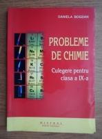 Daniela Bogdan - Probleme de chimie. Culegere pentru clasa a IX-a
