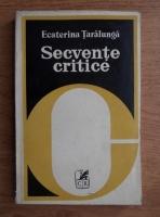 Anticariat: Ecaterina Taralunga - Secvente critice