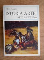 Anticariat: Elie Faure - Istoria artei. Arta moderna (volumul 4)
