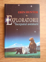 Erin Hunter - Exploratorii. Inceputul aventurii