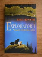 Anticariat: Erin Hunter - Exploratorii. Lacul marelui urs