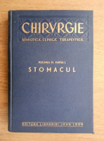 I. Iacobovici - Chirurgie semiotica, clinica, terapeutica. Stomacul (volumul 4, partea 1)