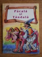 Ioana Andrei - Pacala si Tandala