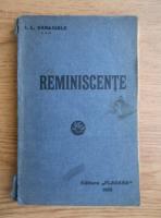 Anticariat: Ion Luca Caragiale - Reminiscente (Editia Princeps, 1915)