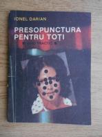 Anticariat: Ionel Darian - Presopunctura pentru toti