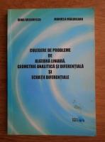 Irina Bucurescu - Culegere de probleme de algebra liniara, geometrie analitica si diferentiala si ecuatii diferentiale