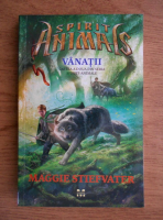 Maggie Stiefvater - Spirit animals. Vanatii (volumul 2)
