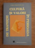 Maria Cobianu Bacanu - Cultura si valori in perioada de tranzitie