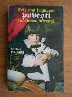 Mihail Drumes - Cele mai frumoase povesti din lumea intreaga