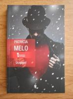 Anticariat: Patricia Melo - Ucigasul