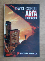 Anticariat: Pavel Corut - Arta creatiei