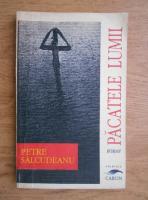 Anticariat: Petre Salcudeanu - Pacatele lumii