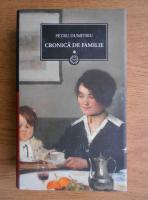 Anticariat: Petru Dumitriu - Cronica de familie (volumul 1)