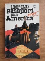 Anticariat: Robert Cullen - Pasaport pentru America