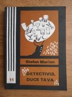 Anticariat: Stefan Marian - Detectivul duce tava