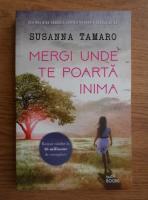 Anticariat: Susanna Tamaro - Mergi unde te poarta inima